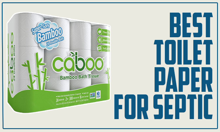Best Toilet Paper for Septic Systems